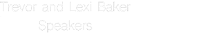 trevorandlexibaker